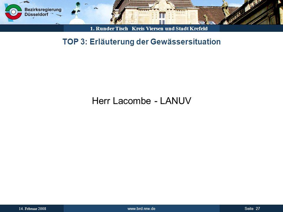 www.brd.nrw.de 27Seite 14. Februar 2008 1. Runder Tisch Kreis Viersen und Stadt Krefeld TOP 3: Erläuterung der Gewässersituation Herr Lacombe - LANUV
