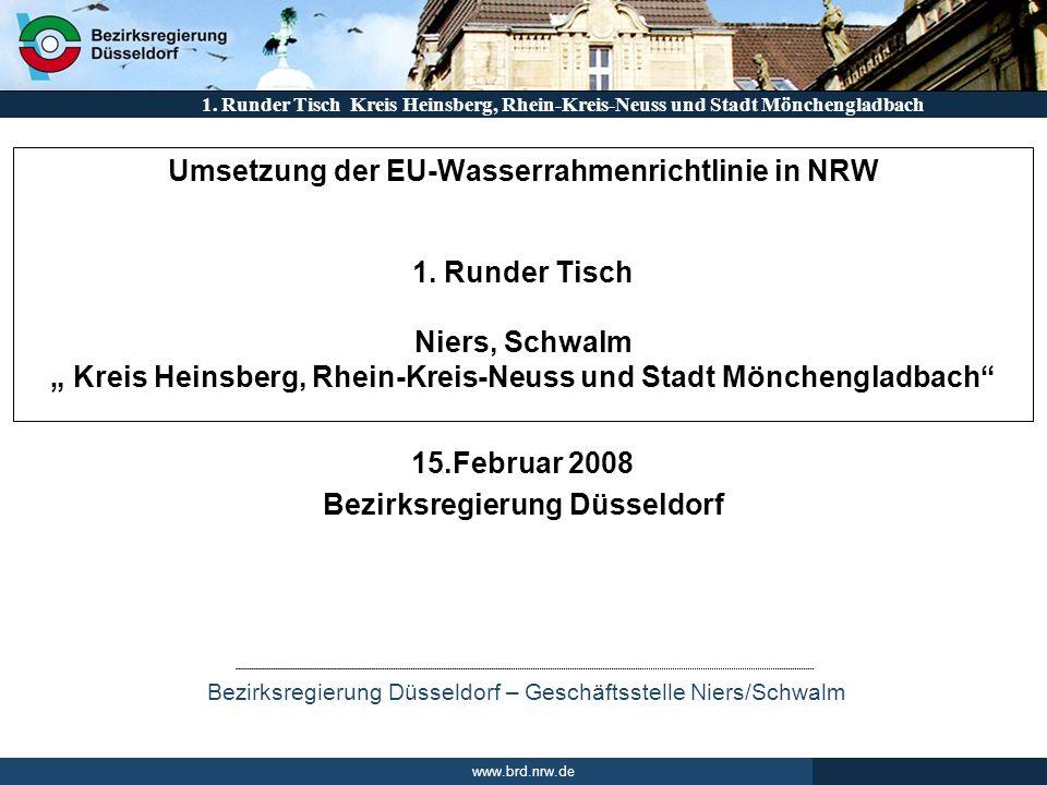 1. Runder Tisch Kreis Heinsberg, Rhein-Kreis-Neuss und Stadt Mönchengladbach Bezirksregierung Düsseldorf – Geschäftsstelle Niers/Schwalm www.brd.nrw.d