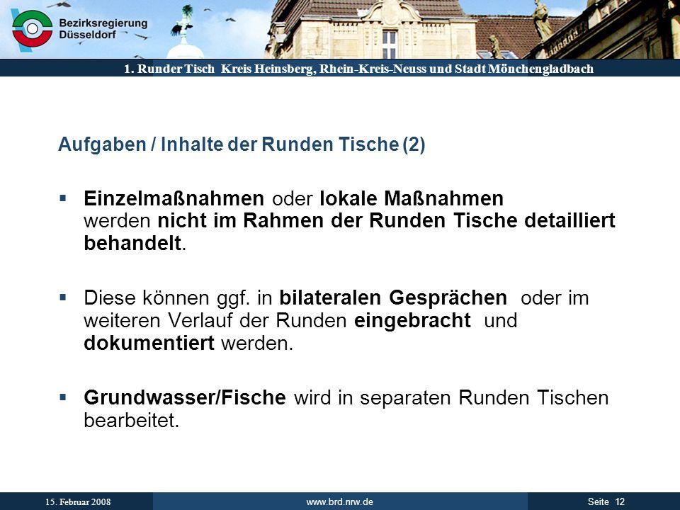www.brd.nrw.de 12Seite 15. Februar 2008 1. Runder Tisch Kreis Heinsberg, Rhein-Kreis-Neuss und Stadt Mönchengladbach Aufgaben / Inhalte der Runden Tis