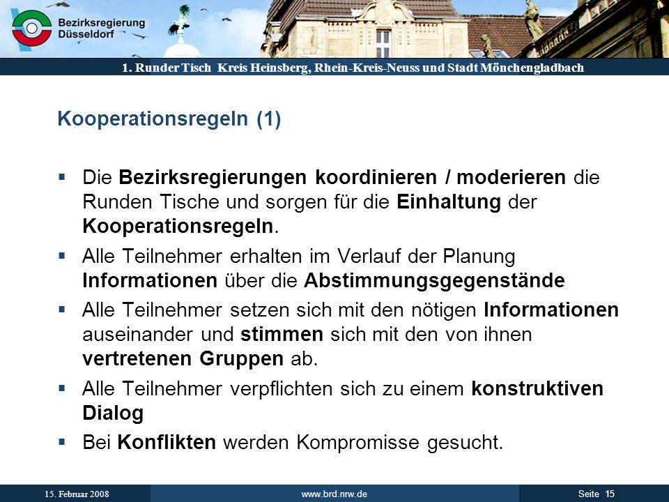 www.brd.nrw.de 15Seite 15. Februar 2008 1. Runder Tisch Kreis Heinsberg, Rhein-Kreis-Neuss und Stadt Mönchengladbach Kooperationsregeln (1) Die Bezirk