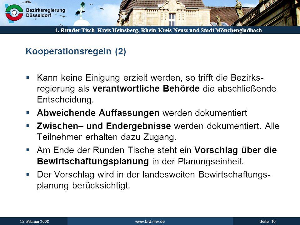 www.brd.nrw.de 16Seite 15. Februar 2008 1. Runder Tisch Kreis Heinsberg, Rhein-Kreis-Neuss und Stadt Mönchengladbach Kooperationsregeln (2) Kann keine