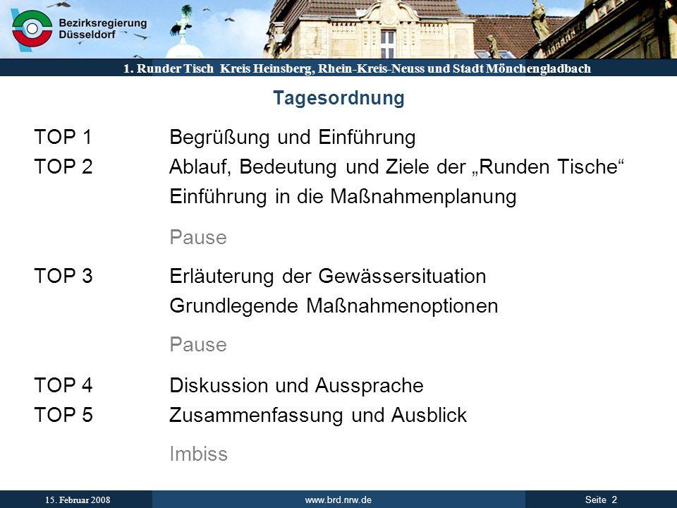 www.brd.nrw.de 2Seite 15. Februar 2008 1. Runder Tisch Kreis Heinsberg, Rhein-Kreis-Neuss und Stadt Mönchengladbach Tagesordnung TOP 1Begrüßung und Ei