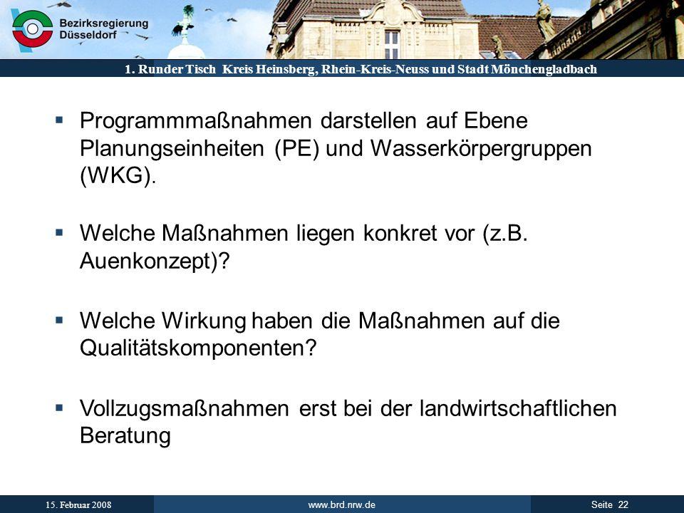 www.brd.nrw.de 22Seite 15. Februar 2008 1. Runder Tisch Kreis Heinsberg, Rhein-Kreis-Neuss und Stadt Mönchengladbach Programmmaßnahmen darstellen auf