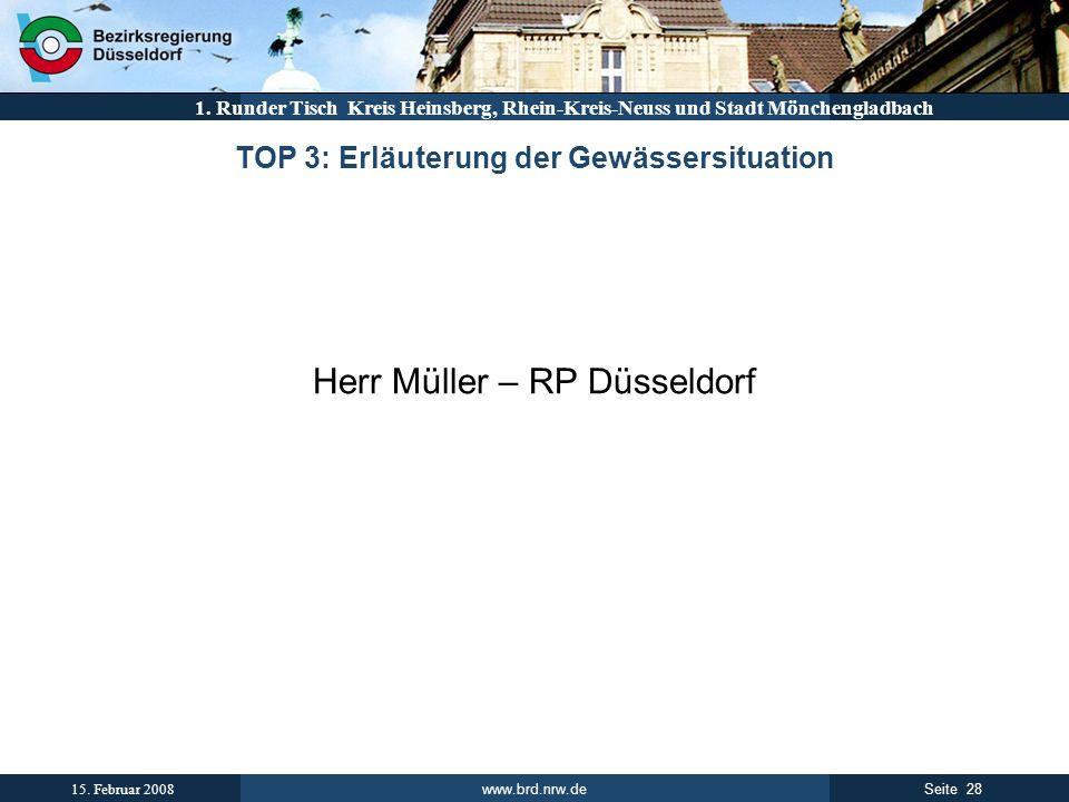 www.brd.nrw.de 28Seite 15. Februar 2008 1. Runder Tisch Kreis Heinsberg, Rhein-Kreis-Neuss und Stadt Mönchengladbach TOP 3: Erläuterung der Gewässersi