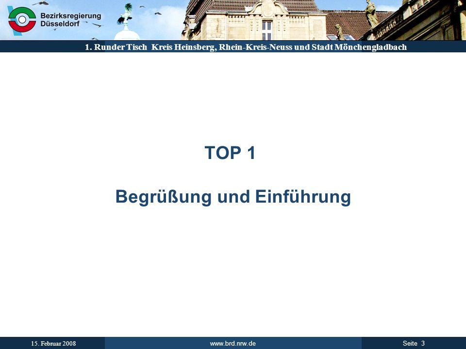 www.brd.nrw.de 3Seite 15. Februar 2008 1. Runder Tisch Kreis Heinsberg, Rhein-Kreis-Neuss und Stadt Mönchengladbach TOP 1 Begrüßung und Einführung