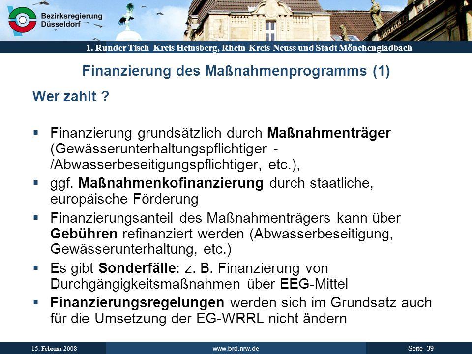 www.brd.nrw.de 39Seite 15. Februar 2008 1. Runder Tisch Kreis Heinsberg, Rhein-Kreis-Neuss und Stadt Mönchengladbach Finanzierung des Maßnahmenprogram
