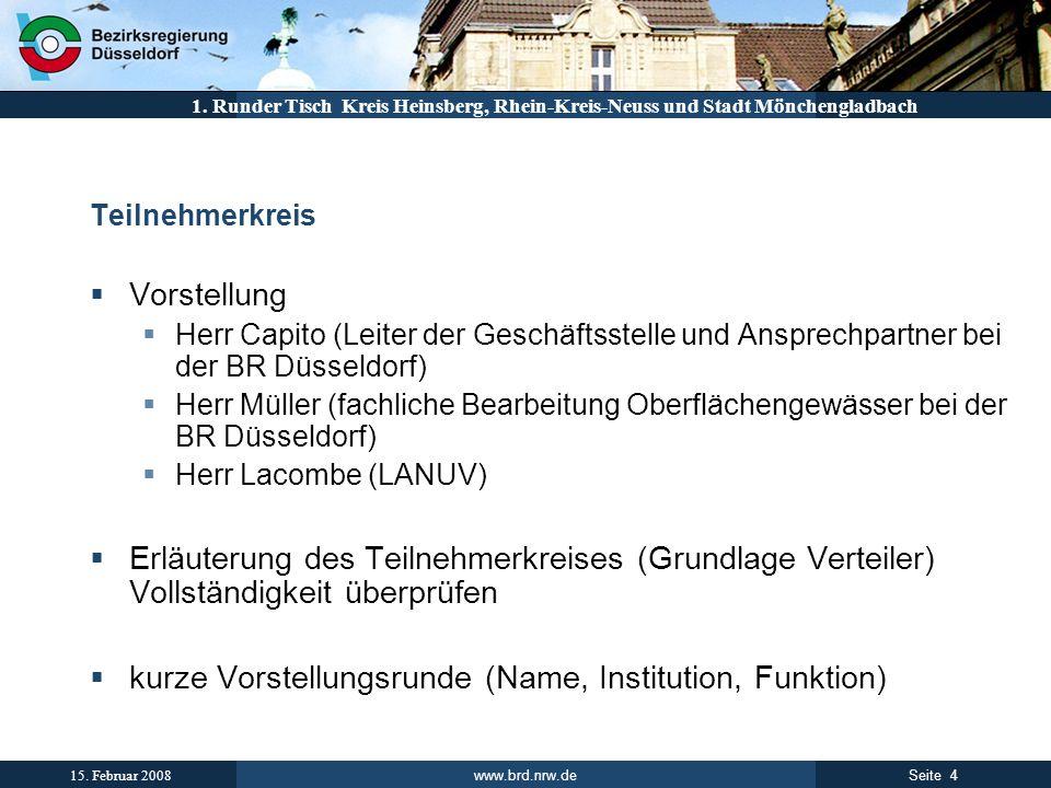 www.brd.nrw.de 4Seite 15. Februar 2008 1. Runder Tisch Kreis Heinsberg, Rhein-Kreis-Neuss und Stadt Mönchengladbach Teilnehmerkreis Vorstellung Herr C