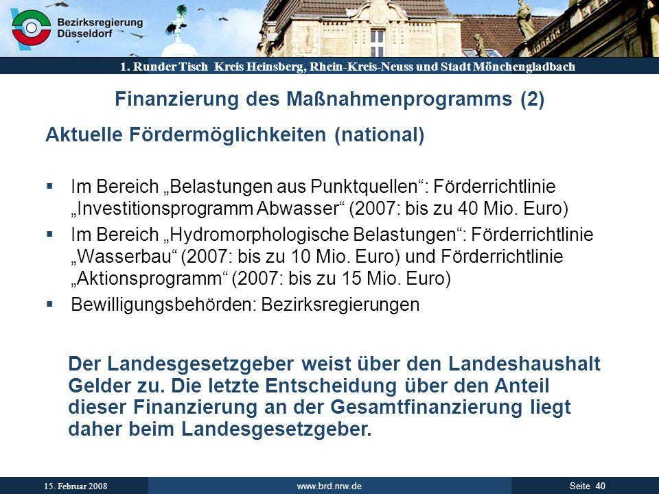 www.brd.nrw.de 40Seite 15. Februar 2008 1. Runder Tisch Kreis Heinsberg, Rhein-Kreis-Neuss und Stadt Mönchengladbach Finanzierung des Maßnahmenprogram