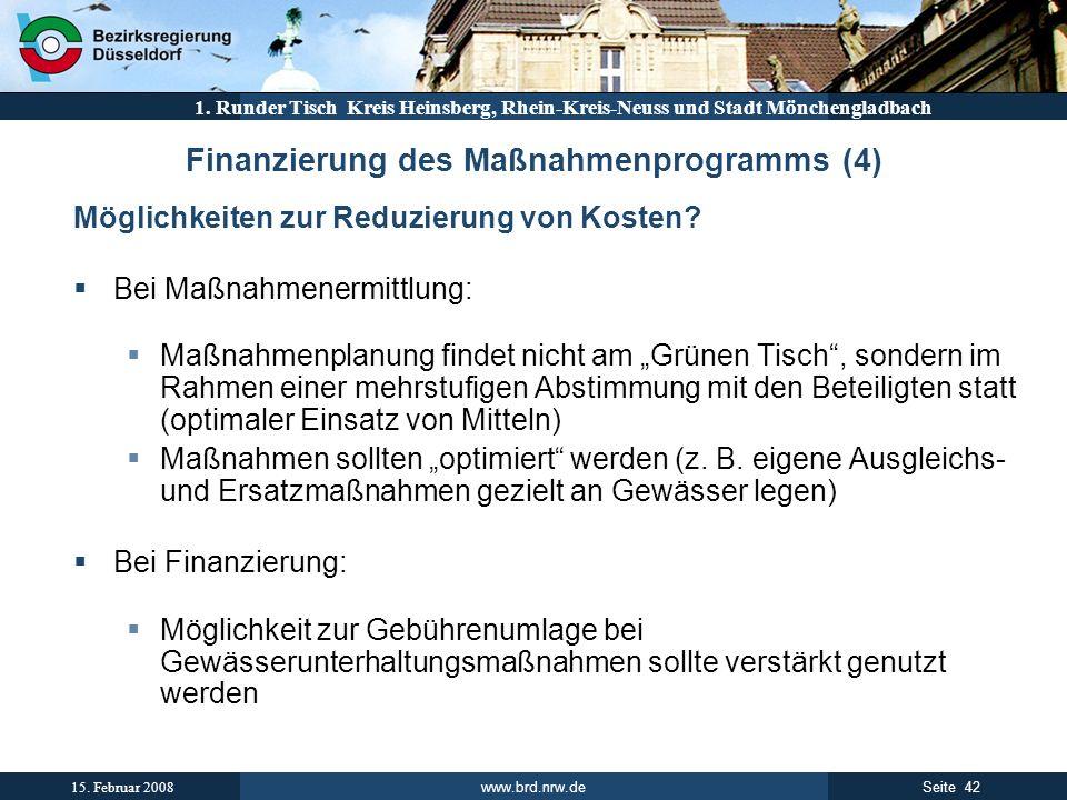 www.brd.nrw.de 42Seite 15. Februar 2008 1. Runder Tisch Kreis Heinsberg, Rhein-Kreis-Neuss und Stadt Mönchengladbach Finanzierung des Maßnahmenprogram
