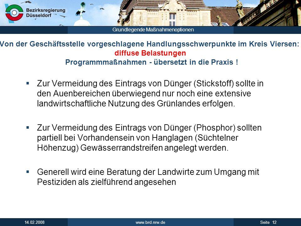 www.brd.nrw.de 12Seite 14.02.2008 Grundlegende Maßnahmenoptionen Von der Geschäftsstelle vorgeschlagene Handlungsschwerpunkte im Kreis Viersen: diffus