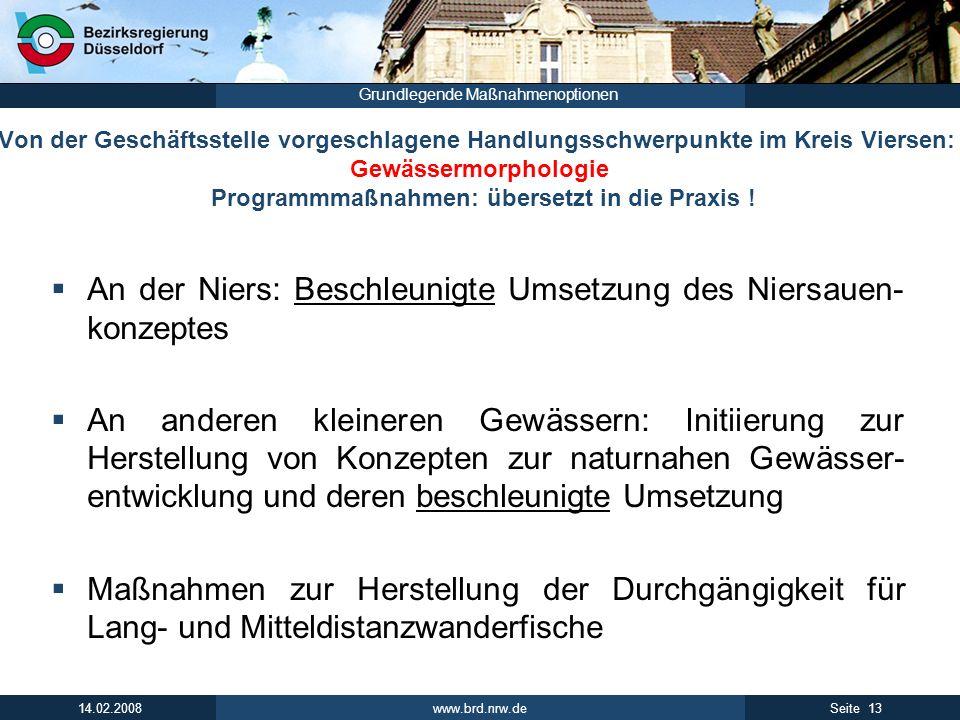 www.brd.nrw.de 13Seite 14.02.2008 Grundlegende Maßnahmenoptionen Von der Geschäftsstelle vorgeschlagene Handlungsschwerpunkte im Kreis Viersen: Gewäss