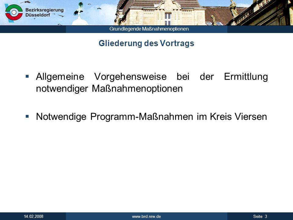 www.brd.nrw.de 3Seite 14.02.2008 Grundlegende Maßnahmenoptionen Gliederung des Vortrags Allgemeine Vorgehensweise bei der Ermittlung notwendiger Maßna