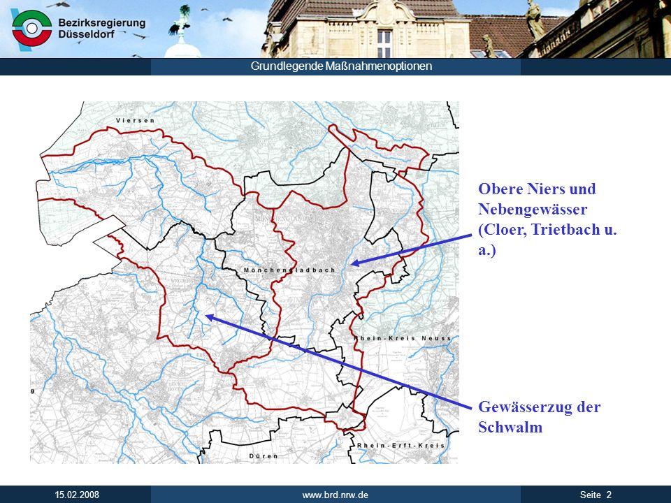 www.brd.nrw.de 13Seite 15.02.2008 Grundlegende Maßnahmenoptionen Von der Geschäftsstelle vorgeschlagene Handlungsschwerpunkte: Gewässermorphologie Programmmaßnahmen - übersetzt in die Praxis .