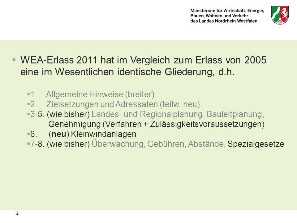 2 WEA-Erlass 2011 hat im Vergleich zum Erlass von 2005 eine im Wesentlichen identische Gliederung, d.h. 1. Allgemeine Hinweise (breiter) 2. Zielsetzun
