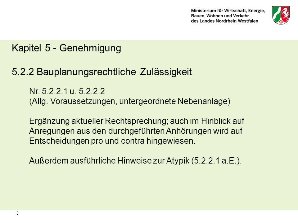 3 Kapitel 5 - Genehmigung 5.2.2 Bauplanungsrechtliche Zulässigkeit Nr. 5.2.2.1 u. 5.2.2.2 (Allg. Voraussetzungen, untergeordnete Nebenanlage) Ergänzun