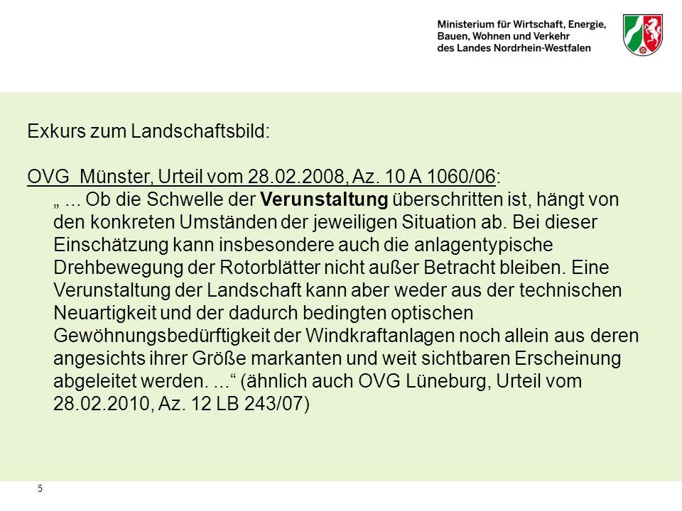 5 Exkurs zum Landschaftsbild: OVG Münster, Urteil vom 28.02.2008, Az. 10 A 1060/06:... Ob die Schwelle der Verunstaltung überschritten ist, hängt von