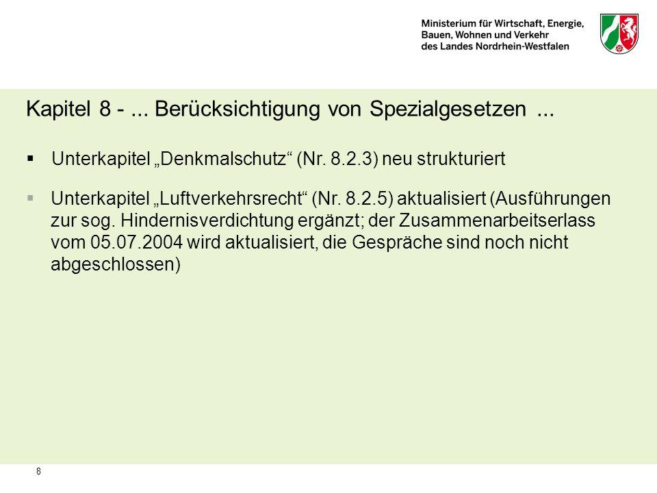 8 Kapitel 8 -... Berücksichtigung von Spezialgesetzen... Unterkapitel Denkmalschutz (Nr. 8.2.3) neu strukturiert Unterkapitel Luftverkehrsrecht (Nr. 8