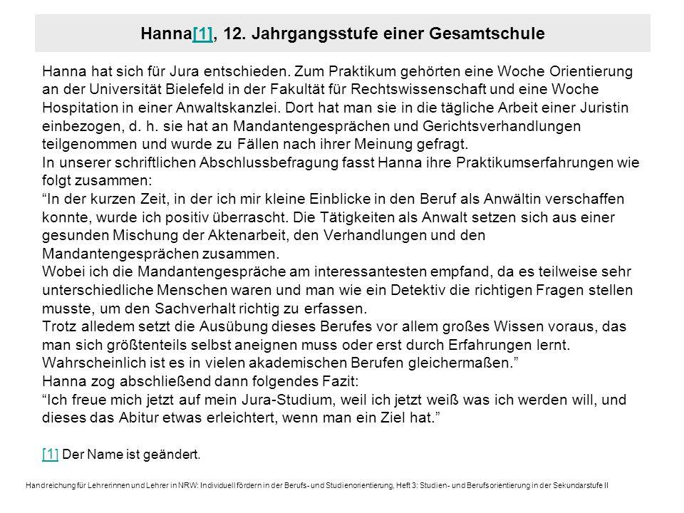 Hanna hat sich für Jura entschieden. Zum Praktikum gehörten eine Woche Orientierung an der Universität Bielefeld in der Fakultät für Rechtswissenschaf