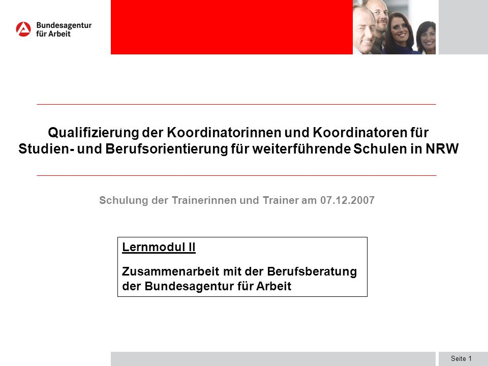 Seite 1 Qualifizierung der Koordinatorinnen und Koordinatoren für Studien- und Berufsorientierung für weiterführende Schulen in NRW Schulung der Train