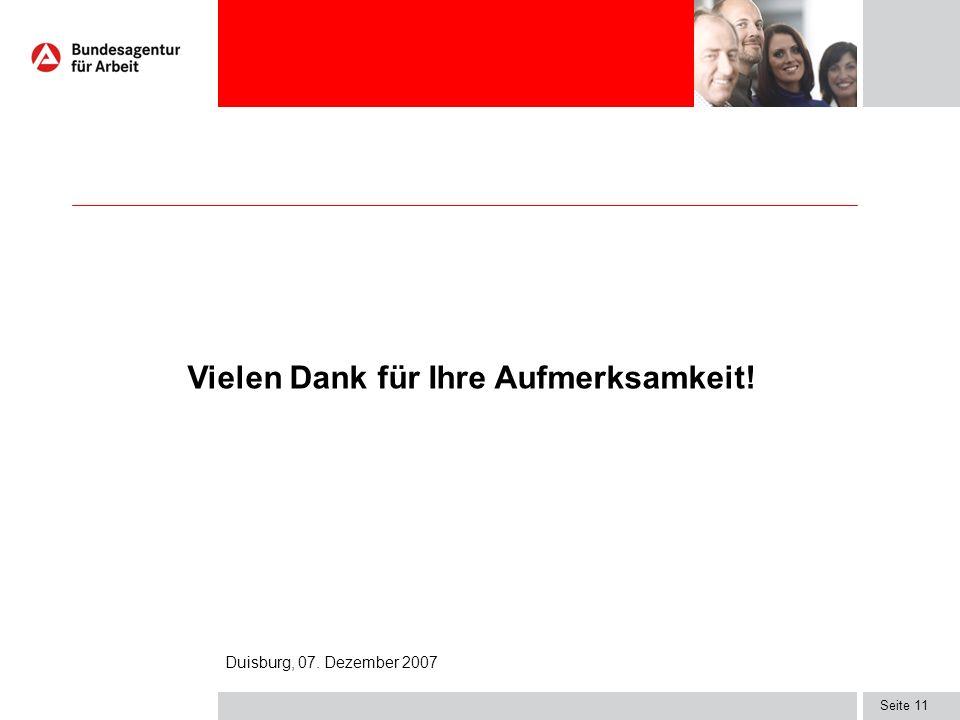 Seite 11 Vielen Dank für Ihre Aufmerksamkeit! Duisburg, 07. Dezember 2007