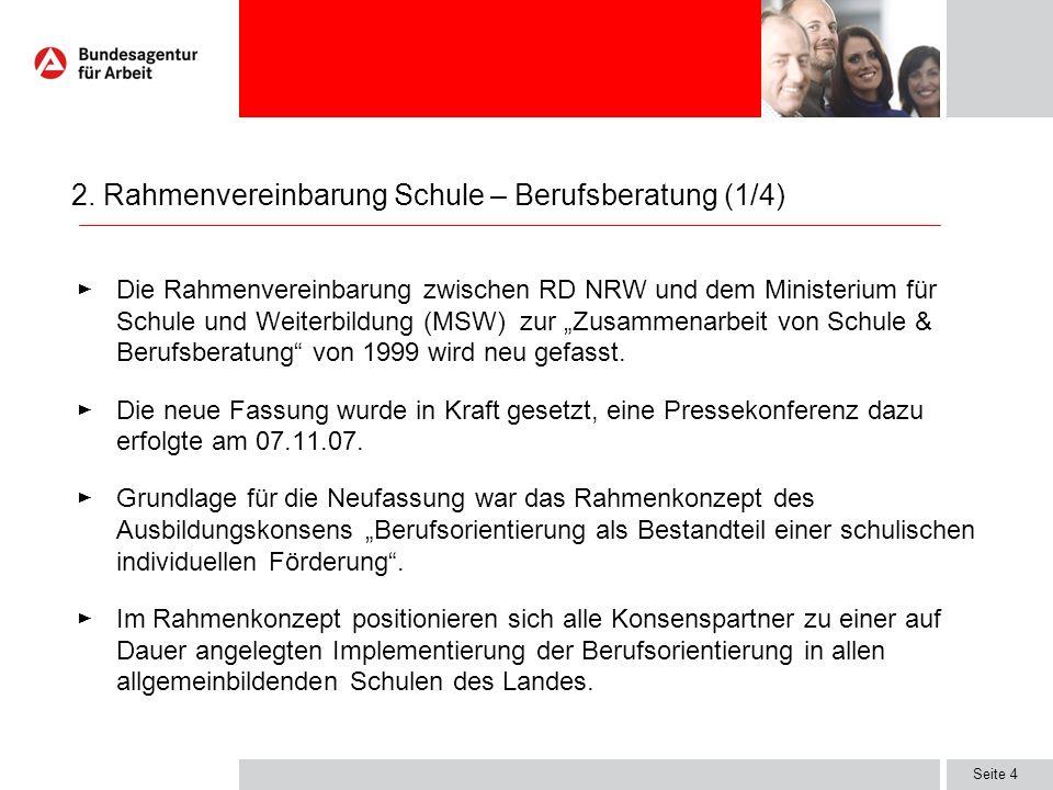 Seite 4 Die Rahmenvereinbarung zwischen RD NRW und dem Ministerium für Schule und Weiterbildung (MSW) zur Zusammenarbeit von Schule & Berufsberatung v