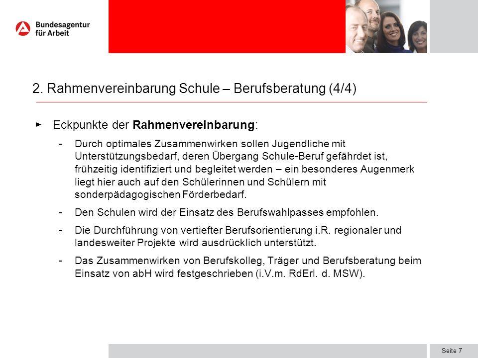 Seite 7 Eckpunkte der Rahmenvereinbarung: -Durch optimales Zusammenwirken sollen Jugendliche mit Unterstützungsbedarf, deren Übergang Schule-Beruf gef