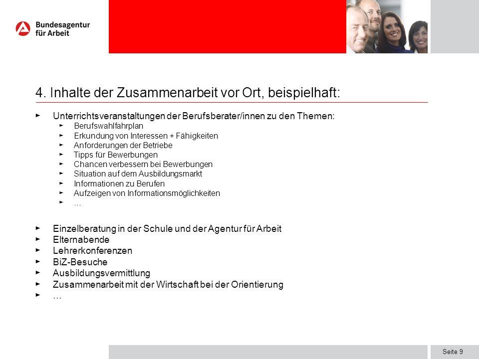 Seite 9 4. Inhalte der Zusammenarbeit vor Ort, beispielhaft: Unterrichtsveranstaltungen der Berufsberater/innen zu den Themen: Berufswahlfahrplan Erku