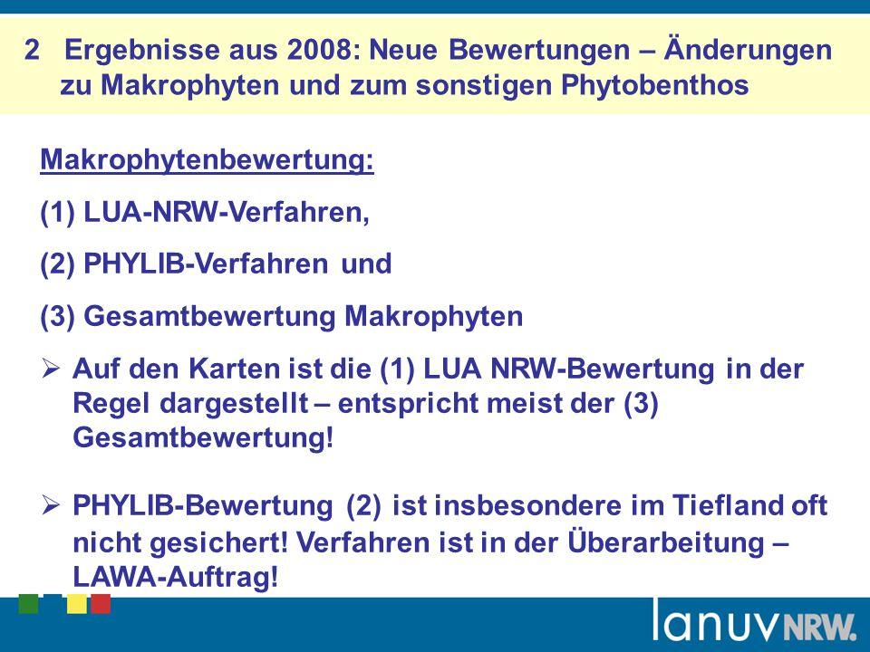 2 Ergebnisse aus 2008: Neue Bewertungen – Änderungen zu Makrophyten und zum sonstigen Phytobenthos Makrophytenbewertung: (1) LUA-NRW-Verfahren, (2) PH