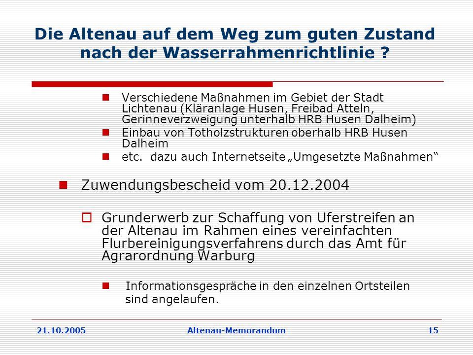 21.10.2005Altenau-Memorandum 15 Die Altenau auf dem Weg zum guten Zustand nach der Wasserrahmenrichtlinie .