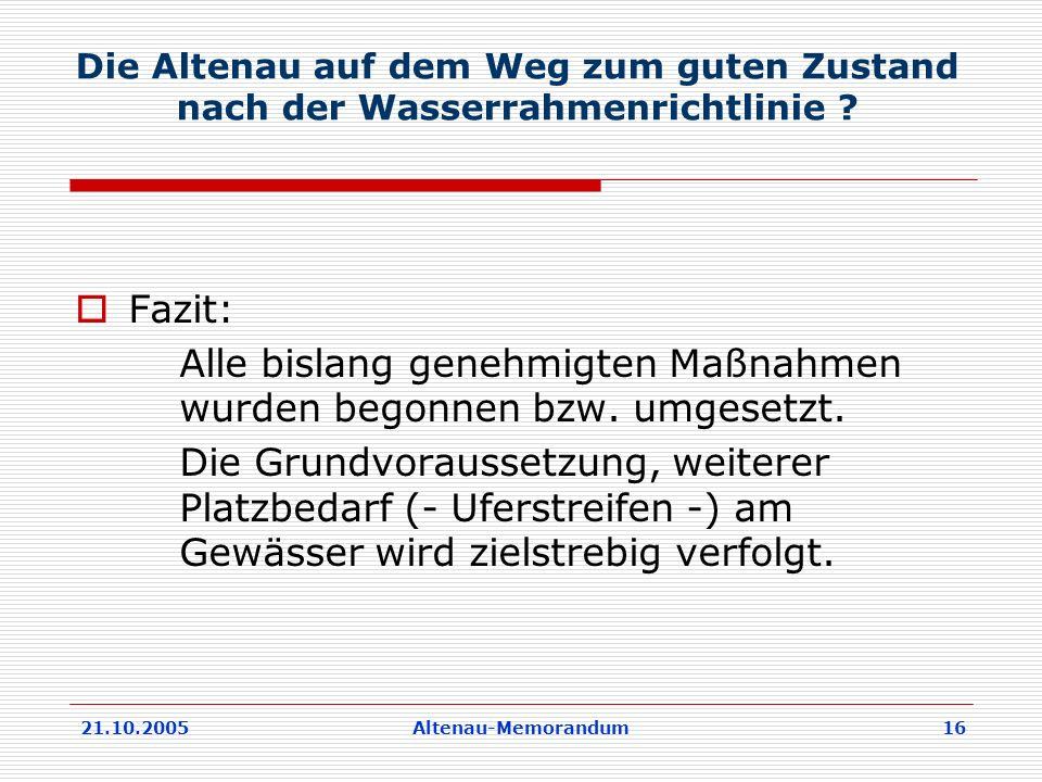 21.10.2005Altenau-Memorandum 16 Die Altenau auf dem Weg zum guten Zustand nach der Wasserrahmenrichtlinie .