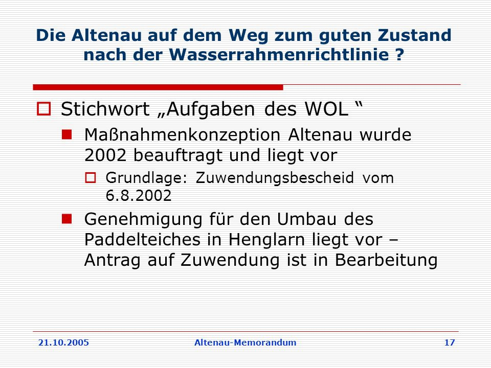 21.10.2005Altenau-Memorandum 17 Die Altenau auf dem Weg zum guten Zustand nach der Wasserrahmenrichtlinie .