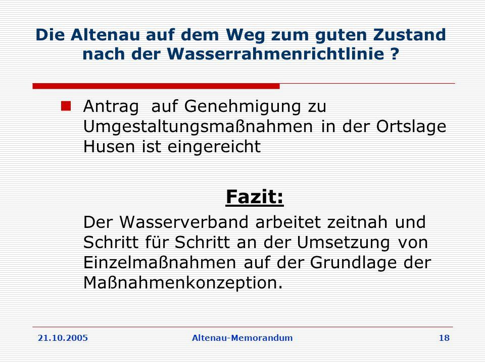 21.10.2005Altenau-Memorandum 18 Die Altenau auf dem Weg zum guten Zustand nach der Wasserrahmenrichtlinie .