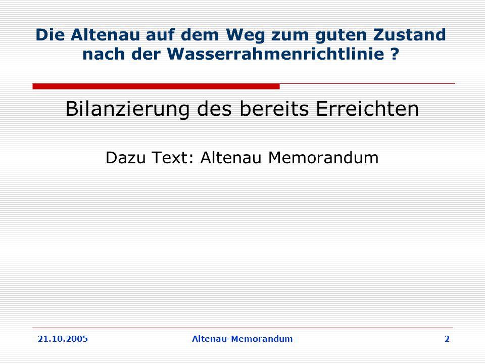 21.10.2005Altenau-Memorandum 2 Die Altenau auf dem Weg zum guten Zustand nach der Wasserrahmenrichtlinie .