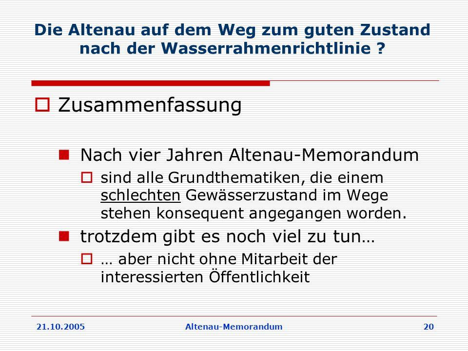 21.10.2005Altenau-Memorandum 20 Die Altenau auf dem Weg zum guten Zustand nach der Wasserrahmenrichtlinie .