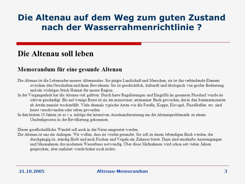 21.10.2005Altenau-Memorandum 3 Die Altenau auf dem Weg zum guten Zustand nach der Wasserrahmenrichtlinie .