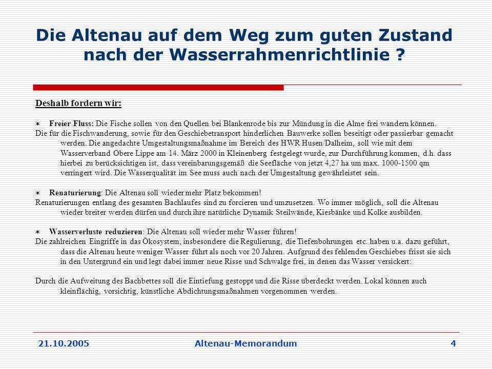 21.10.2005Altenau-Memorandum 4 Die Altenau auf dem Weg zum guten Zustand nach der Wasserrahmenrichtlinie .