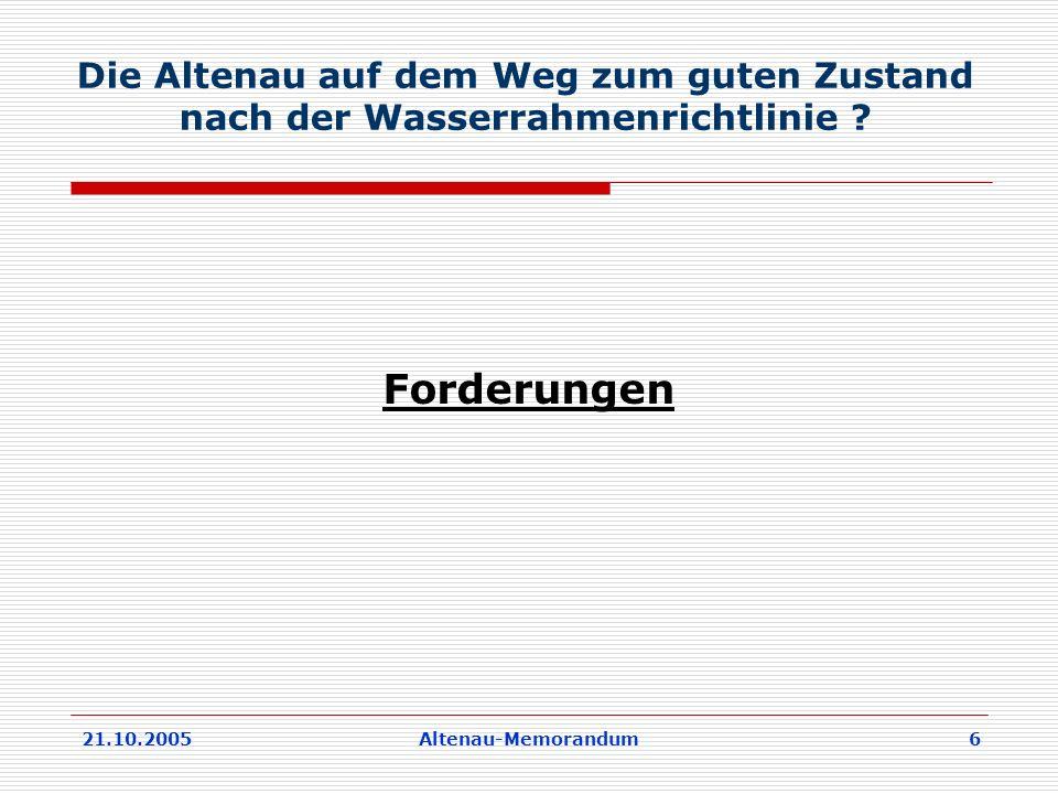21.10.2005Altenau-Memorandum 6 Die Altenau auf dem Weg zum guten Zustand nach der Wasserrahmenrichtlinie .