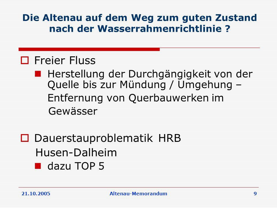 21.10.2005Altenau-Memorandum 9 Die Altenau auf dem Weg zum guten Zustand nach der Wasserrahmenrichtlinie .