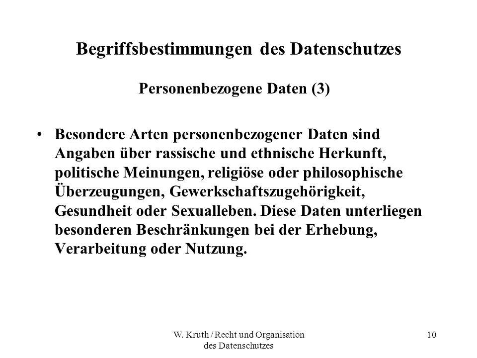 W. Kruth / Recht und Organisation des Datenschutzes 10 Begriffsbestimmungen des Datenschutzes Personenbezogene Daten (3) Besondere Arten personenbezog