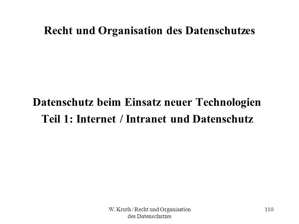 W. Kruth / Recht und Organisation des Datenschutzes 110 Recht und Organisation des Datenschutzes Datenschutz beim Einsatz neuer Technologien Teil 1: I