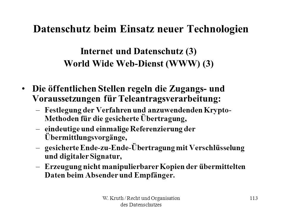 W. Kruth / Recht und Organisation des Datenschutzes 113 Datenschutz beim Einsatz neuer Technologien Internet und Datenschutz (3) World Wide Web-Dienst