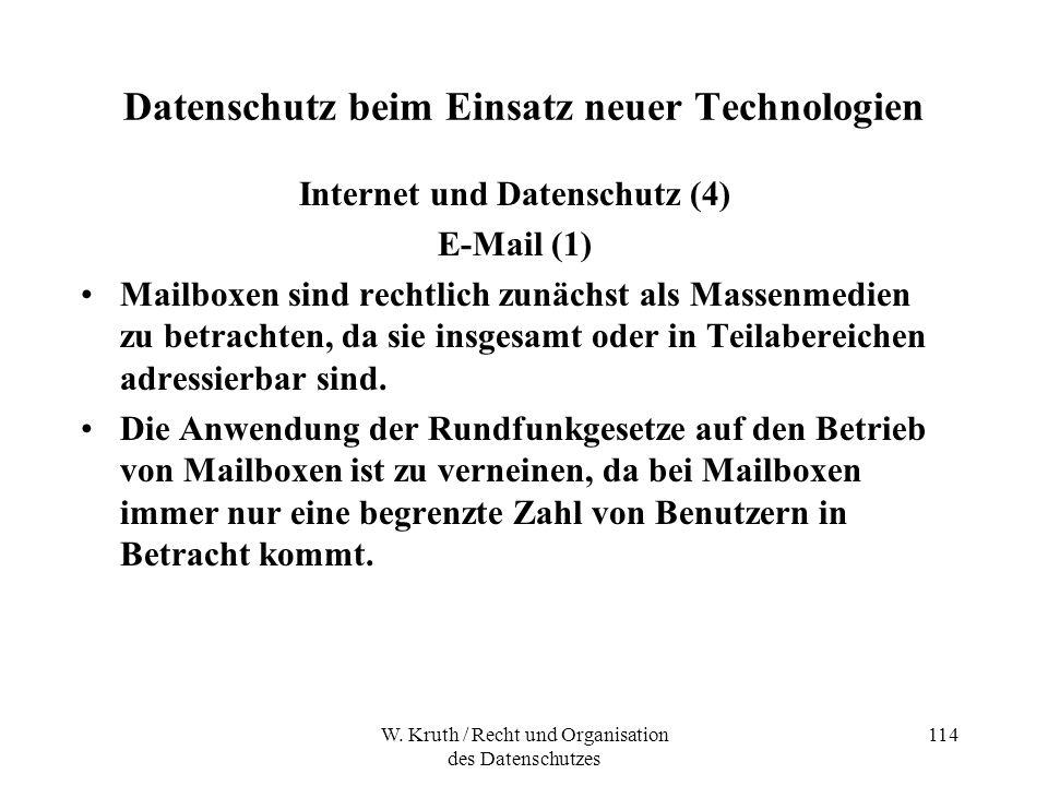 W. Kruth / Recht und Organisation des Datenschutzes 114 Datenschutz beim Einsatz neuer Technologien Internet und Datenschutz (4) E-Mail (1) Mailboxen