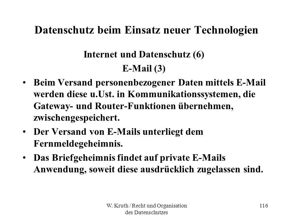 W. Kruth / Recht und Organisation des Datenschutzes 116 Datenschutz beim Einsatz neuer Technologien Internet und Datenschutz (6) E-Mail (3) Beim Versa
