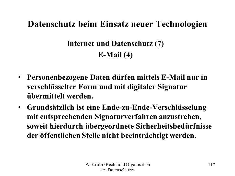 W. Kruth / Recht und Organisation des Datenschutzes 117 Datenschutz beim Einsatz neuer Technologien Internet und Datenschutz (7) E-Mail (4) Personenbe