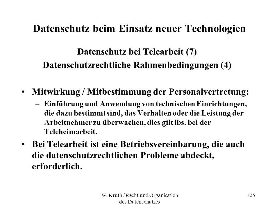 W. Kruth / Recht und Organisation des Datenschutzes 125 Datenschutz beim Einsatz neuer Technologien Datenschutz bei Telearbeit (7) Datenschutzrechtlic