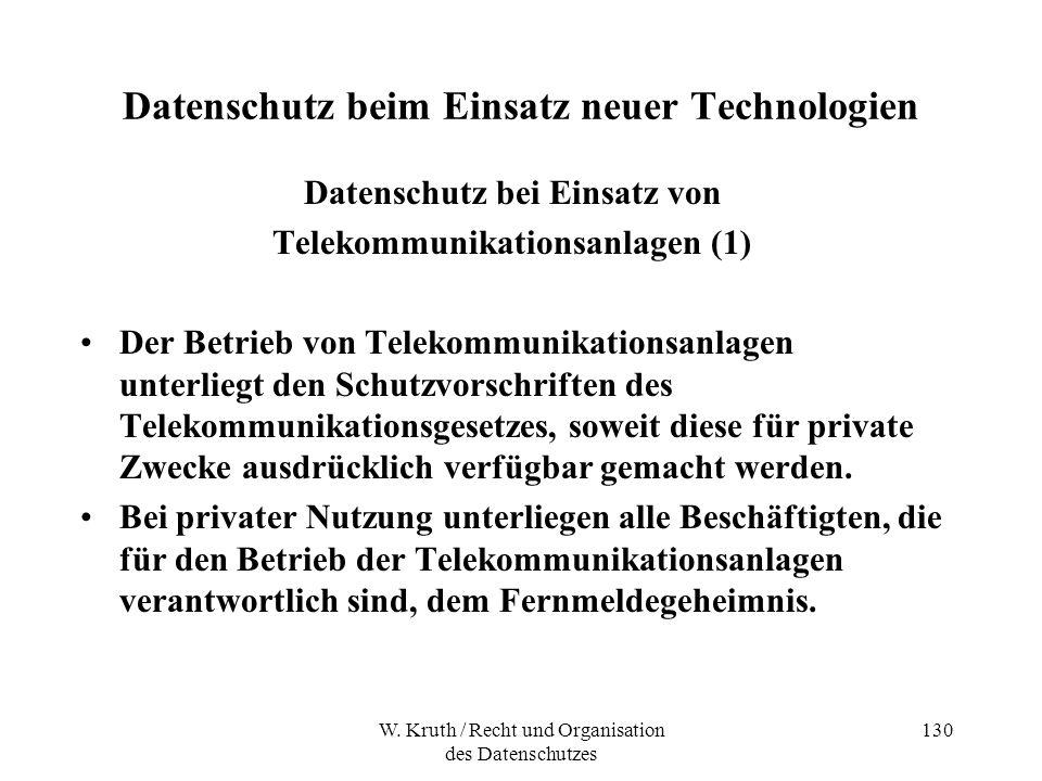 W. Kruth / Recht und Organisation des Datenschutzes 130 Datenschutz beim Einsatz neuer Technologien Datenschutz bei Einsatz von Telekommunikationsanla