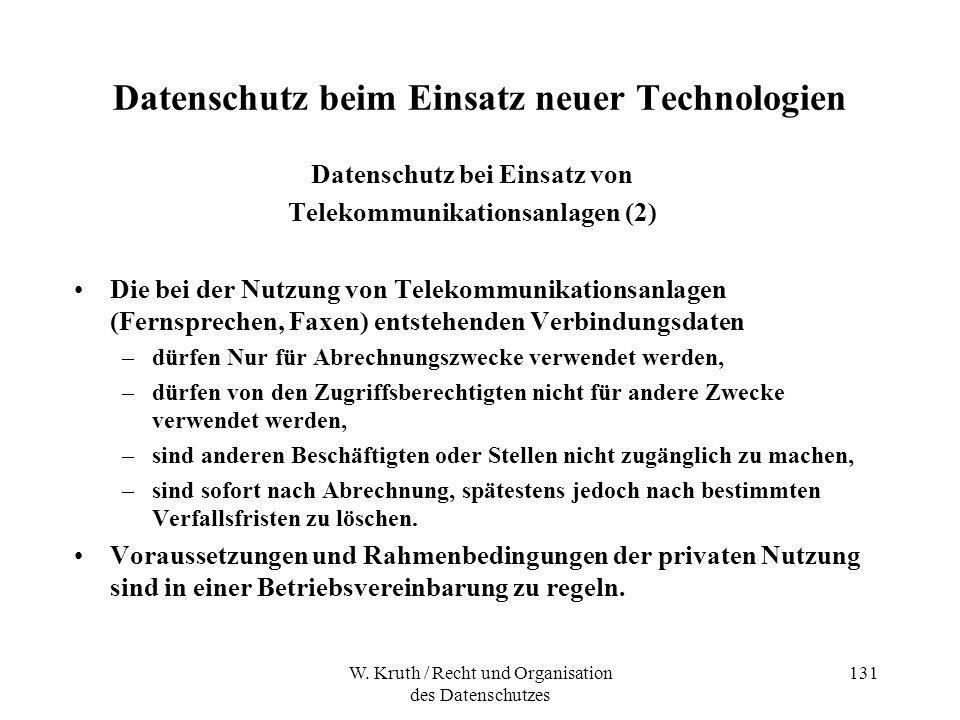 W. Kruth / Recht und Organisation des Datenschutzes 131 Datenschutz beim Einsatz neuer Technologien Datenschutz bei Einsatz von Telekommunikationsanla
