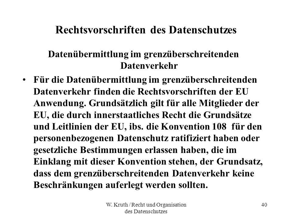 W. Kruth / Recht und Organisation des Datenschutzes 40 Rechtsvorschriften des Datenschutzes Datenübermittlung im grenzüberschreitenden Datenverkehr Fü