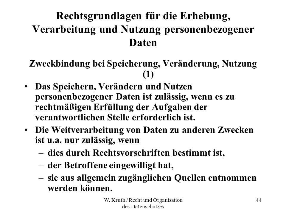 W. Kruth / Recht und Organisation des Datenschutzes 44 Rechtsgrundlagen für die Erhebung, Verarbeitung und Nutzung personenbezogener Daten Zweckbindun