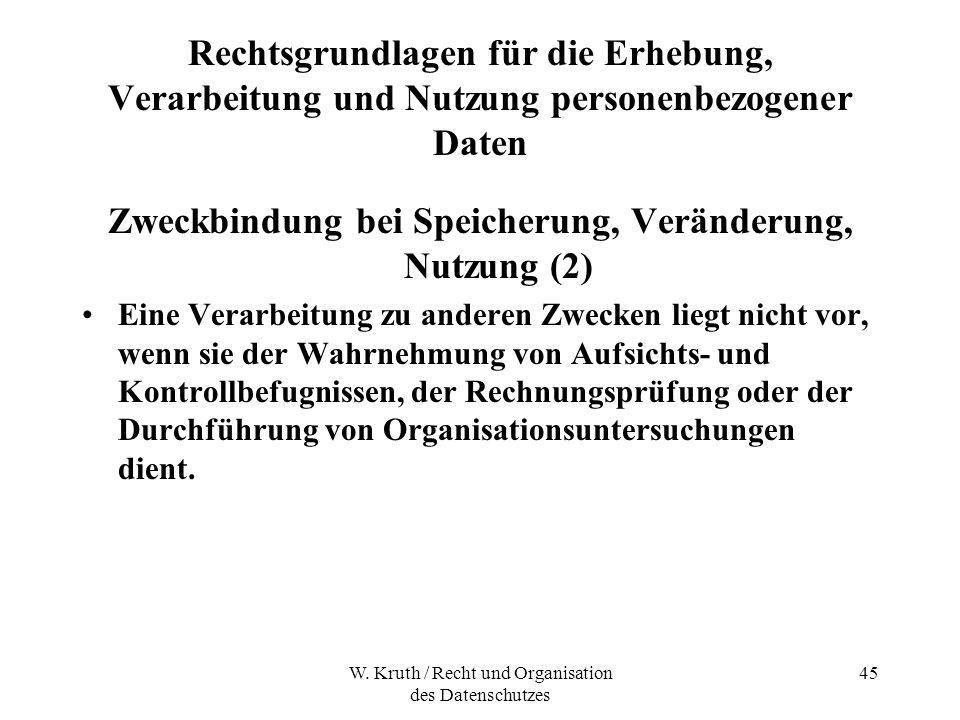 W. Kruth / Recht und Organisation des Datenschutzes 45 Rechtsgrundlagen für die Erhebung, Verarbeitung und Nutzung personenbezogener Daten Zweckbindun